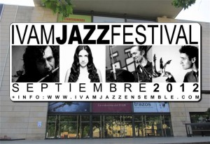 IVAM Jazz Festival Septiembre 2012